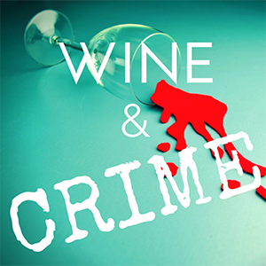 wine and crime podcast true crime